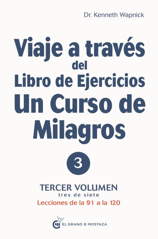 Portada de Viaje a través del libro de ejercicios de Un Curso de Milagros Vol 3